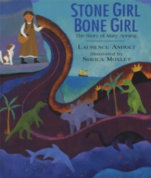 Stone Girl Bone Girl : The Story of Mary Anning of Lyme Regis, Paperback / softback Book