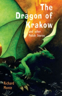 The Dragon of Krakow : and other Polish Stories, Paperback / softback Book