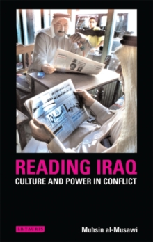 Reading Iraq : Culture and Power in Conflict, Hardback Book
