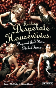 "Reading ""Desperate Housewives"" : Beyond the White Picket Fence, Paperback Book"