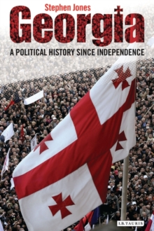 Georgia : A Political History Since Independence, Hardback Book
