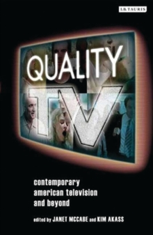 Quality TV : Contemporary American Television and Beyond, Hardback Book