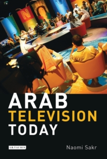 Arab Television Today, Paperback Book