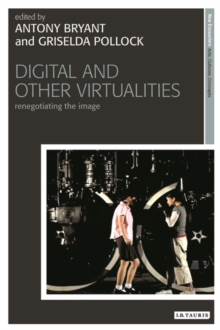 Digital and Other Virtualities : Renegotiating the Image, Hardback Book