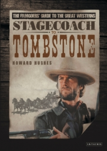 Stagecoach to Tombstone : The Filmgoers' Guide to the Great Westerns, Paperback / softback Book