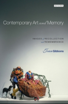 Contemporary Art and Memory : Images of Recollection and Remembrance, Paperback Book