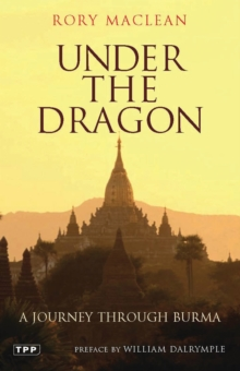 Under the Dragon : A Journey Through Burma, Paperback Book
