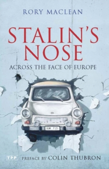 Stalin's Nose : Across the Face of Europe, Paperback / softback Book