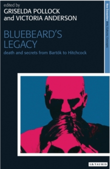 Bluebeard's Legacy : Death and Secrets from Bartok to Hitchcock, Hardback Book
