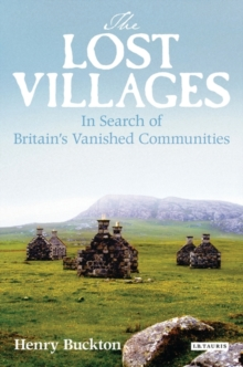 The Lost Villages : Rediscovering Britain's Vanished Communities, Hardback Book