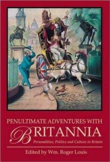 Penultimate Adventures with Britannia : Personalities, Politics and Culture in Britain, Paperback Book