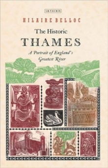 The Historic Thames : A Portrait of England's Greatest River, Paperback / softback Book