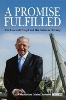A Promise Fulfilled : Elia Costandi Nuqul and His Business Odyssey, Hardback Book