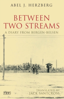 Between Two Streams : A Diary from Bergen-Belsen, Paperback / softback Book