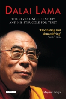Dalai Lama : The Revealing Life Story and His Struggle for Tibet, Paperback Book