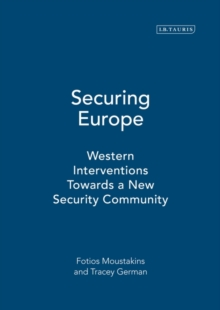 Securing Europe : Western Interventions Towards a New Security Community, Hardback Book