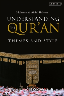 Understanding the Qur'an : Themes and Style, Paperback Book