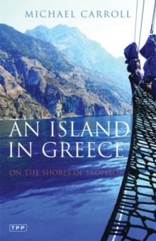 An Island in Greece : On the Shores of Skopelos, Paperback Book