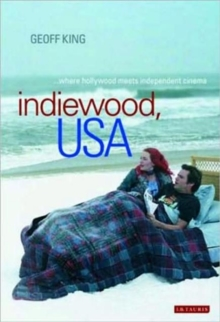 Indiewood, USA : Where Hollywood Meets Independent Cinema, Paperback / softback Book