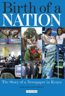 The Birth of a Nation : The Story of a Newspaper in Kenya, Hardback Book