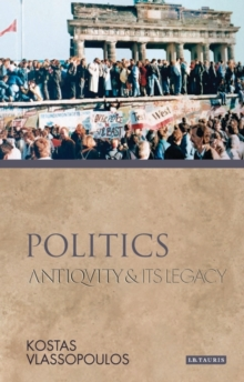 Politics : Antiquity and Its Legacy, Hardback Book