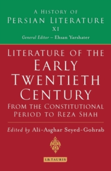 Literature of the Early Twentieth Century: From the Constitutional Period to Reza Shah : A History of Persian Literature, Hardback Book