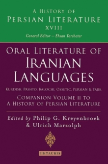 Oral Literature of Iranian Languages: Kurdish, Pashto, Balochi, Ossetic; Persian and Tajik: Companion Volume II : A History of Persian Literature Companion v. 2, Hardback Book