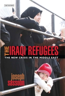 The Iraqi Refugees : The New Crisis in the Middle-East, Hardback Book
