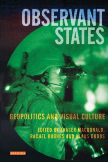 Observant States : Geopolitics and Visual Culture, Hardback Book