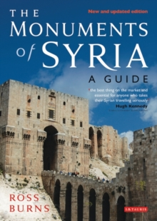 The Monuments of Syria : A Guide, Paperback Book