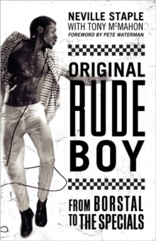 Original Rude Boy : From Borstal to The Specials: A Life in Crime & Music, Paperback / softback Book