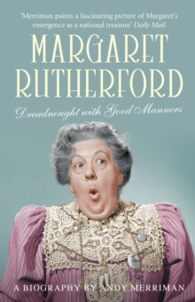 Margaret Rutherford : Dreadnought with Good Manners, Paperback / softback Book