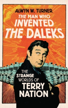The Man Who Invented the Daleks, Hardback Book