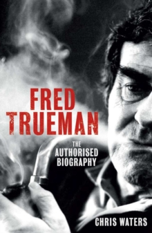 Fred Trueman : The Authorised Biography, Paperback / softback Book