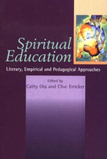 Spiritual Education : Literary, Empirical and Pedagogical Approaches, Hardback Book