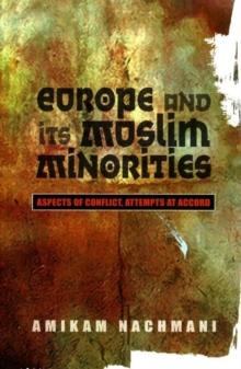 Europe and Its Muslim Minorities : Aspects of Conflict, Attempts at Accord, Paperback / softback Book