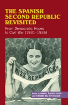 Spanish Second Republic Revisited : From Democratic Hopes to the Civil War (1931-1936), Hardback Book