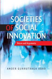 Societies of Social Innovation : Voices and Arguments, Paperback / softback Book