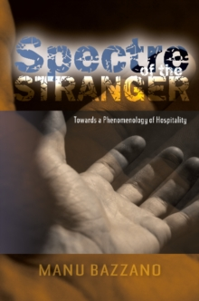Spectre of the Stranger : Towards a Phenomenology of Hospitality, Paperback Book