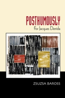 Posthumously : For Jacques Derrida, Paperback Book
