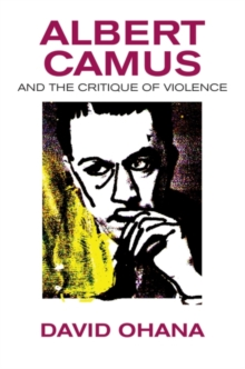 Albert Camus & the Critique of Violence, Paperback Book