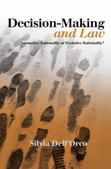 Decision-Making & Law : Normative Rationality or Evolutive Rationality?, Paperback Book