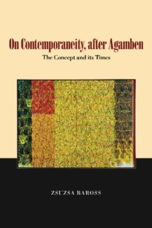 On Contemporaneity, after Agamben : The Concept and its Times, Paperback / softback Book
