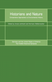 Historians and Nature : Comparative Approaches to Environmental History, Hardback Book