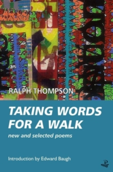 Taking Words for a Walk : New and Selected Poems, Paperback / softback Book