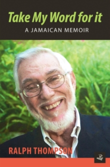 Take My Word for it : A Jamaican Memoir, Paperback / softback Book