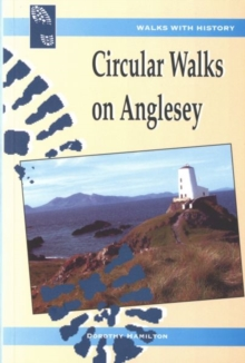 Walks with History: Circular Walks on Anglesey, Paperback Book