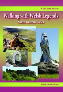 Walking with Welsh Legends: South-Western Wales, Paperback / softback Book