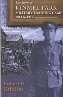 Story of Kinmel Park Military Training Camp 1914 to 1918, The, Paperback Book