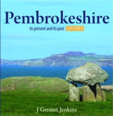 Compact Wales: Pembrokeshire - Its Present and Its past Explored, Paperback Book